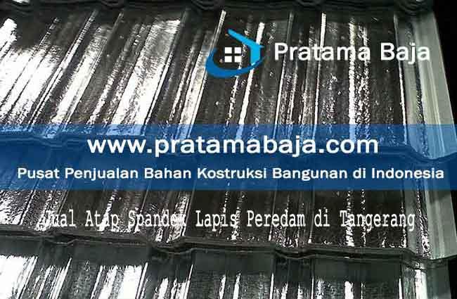 harga atap spandek lapis peredam Tangerang