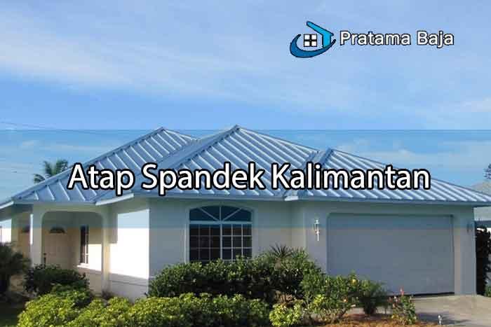 Harga Atap Spandek Kalimantan